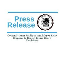Commissioner Madigan and Mayor Kelly Respond to Recent Ethics Board Decisions